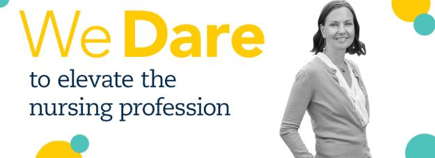 We Dare to Elevate the Nursing Profession